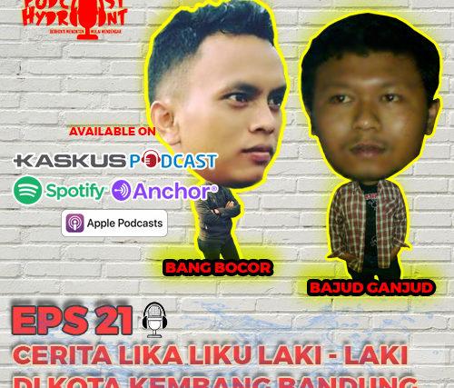 21. Lika Liku Laki Laki di Bandung with Bajud n Bocor