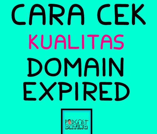 Podcast AntoniusPSK Eps 14 Cara Cek Kualitas Expired Domain