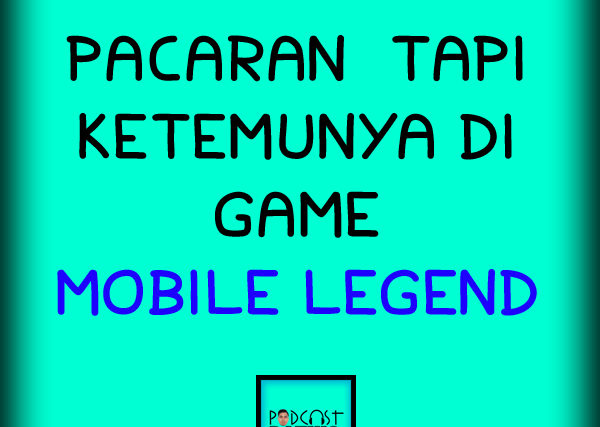 Podcast AntoniusPSK Eps Pacaran Sama Cowok Kenal dari Game Mobile Legend