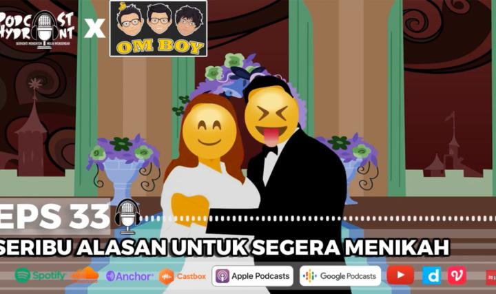33. Seribu Alasan Untuk Segera Menikah with Om BOY
