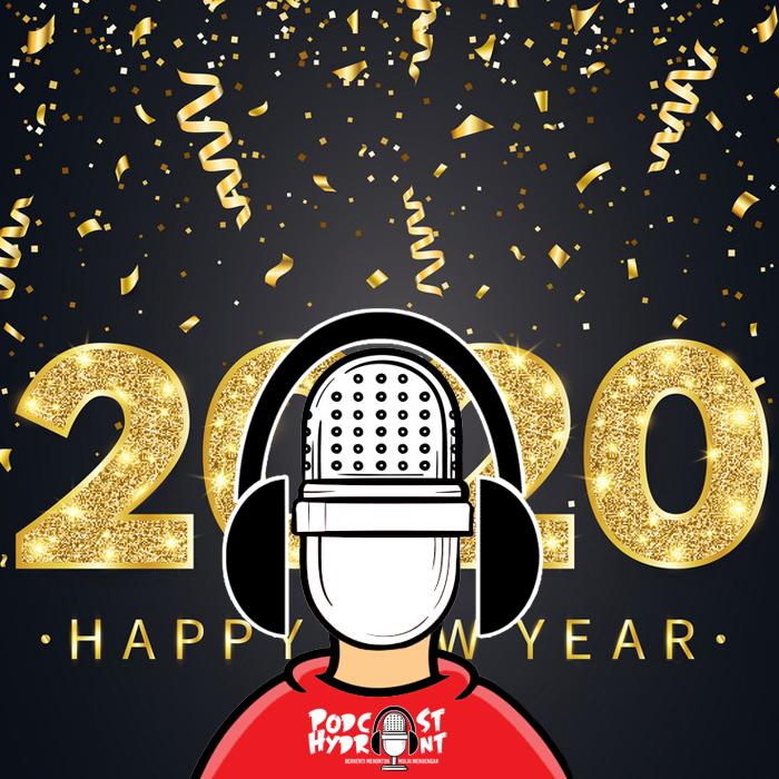 Selamat Tahun Baru 2020 Podcast Hydrant